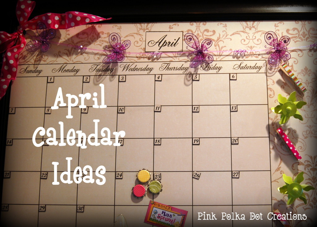 April Calendar Decorations : April calendar ideas pink polka dot creations