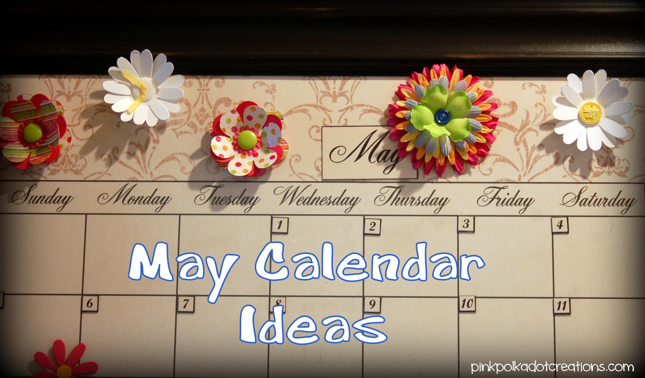 Calendar Ideas For May : May calendar ideas pink polka dot creations