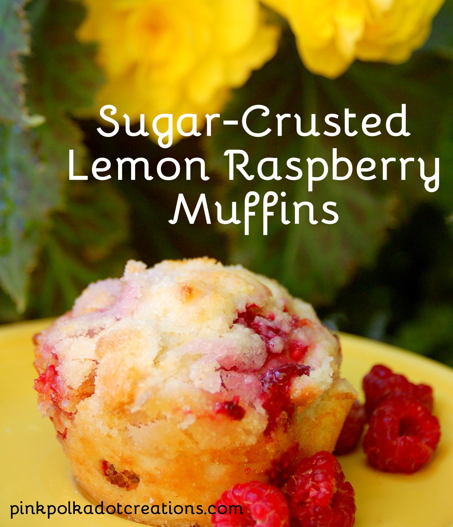Sugar-Crusted Lemon Raspberry Muffins - Pink Polka Dot ...