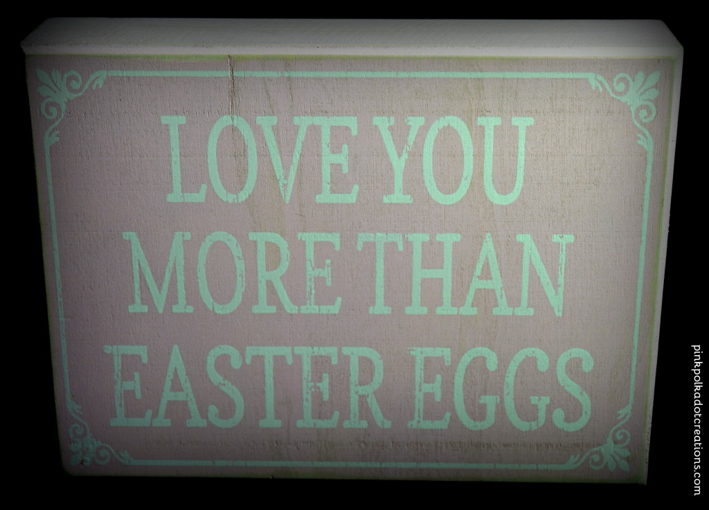I love you more than Easter Eggs