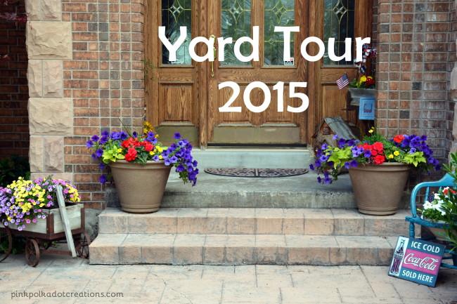 yard tour 2015