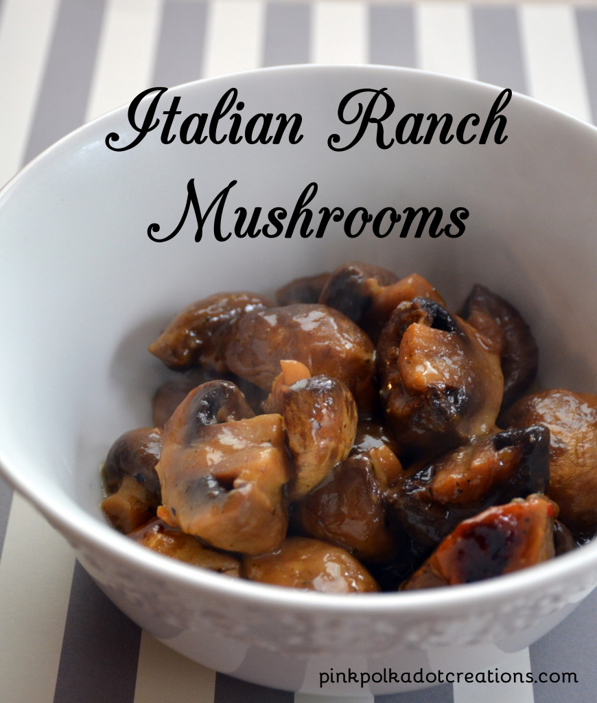 Italian Ranch Mushrooms