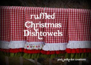 ruffled Christmas dishtowels