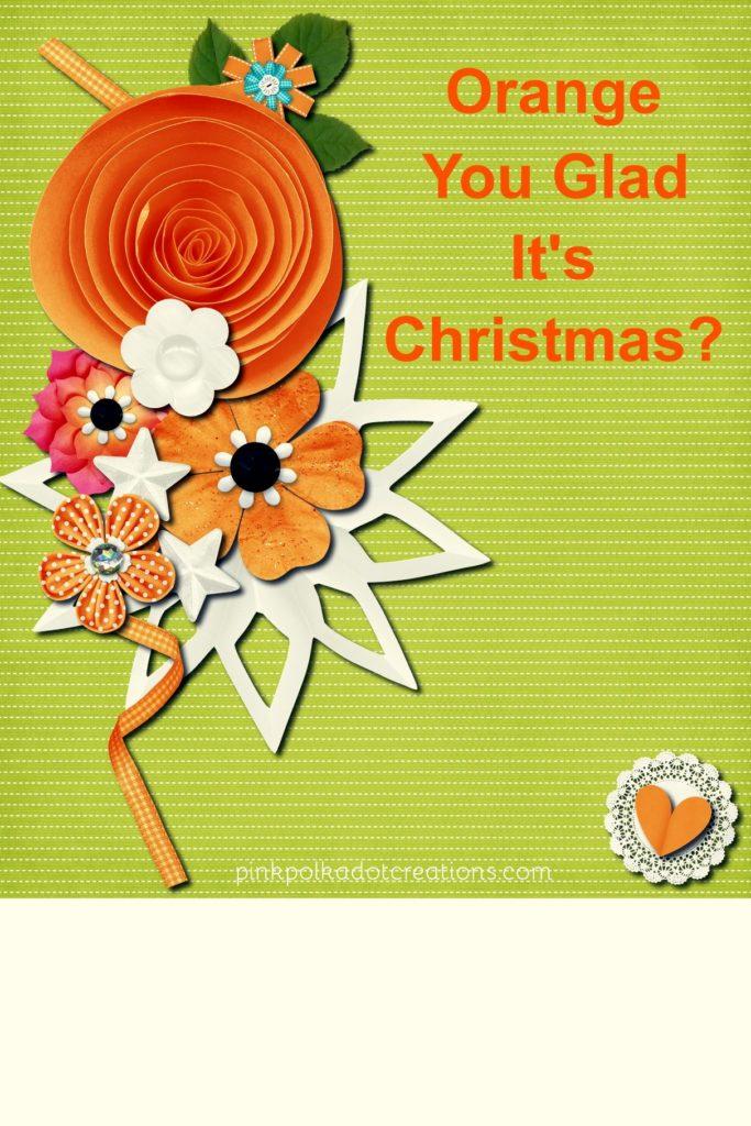 Orange-you-glad-it's-Christmas-000-Page-1