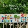 Bee Happy Quilt-Row 1